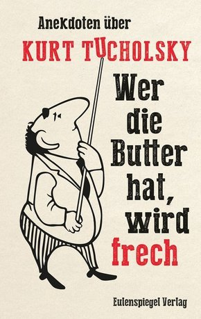 Wer die Butter hat, wird frech