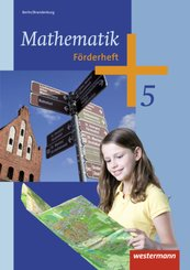 Mathematik, Ausgabe 2013 Berlin und Brandenburg: 5. Schuljahr, Förderheft