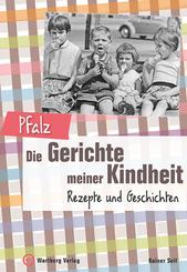 Pfalz - Die Gerichte meiner Kindheit