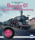 Baureihe 01 - Sounds vom Schienenstrang, m. Audio-CD