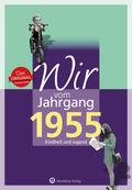 Wir vom Jahrgang 1955 - Kindheit und Jugend