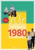 Wir vom Jahrgang 1980 - Kindheit und Jugend