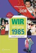 Wir vom Jahrgang 1985 - Aufgewachsen in der DDR
