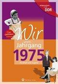 Wir vom Jahrgang 1975 - Aufgewachsen in der DDR