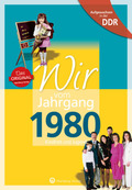 Wir vom Jahrgang 1980 - Aufgewachsen in der DDR