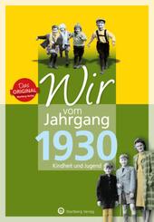 Wir vom Jahrgang 1930 - Kindheit und Jugend