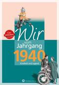Wir vom Jahrgang 1940 - Kindheit und Jugend