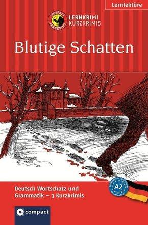 Blutige Schatten - Lernkrimis Deutsch Wortschatz & Grammatik - Niveau A2