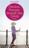 Fräulein Franzen besucht das Glück