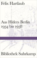 Aus Hitlers Berlin 1934 bis 1938