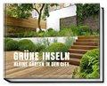 Grüne Inseln - Kleine Gärten in der City