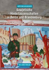 Sowjetische Hinterlassenschaften in Berlin und Brandenburg
