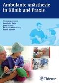 Ambulante Anästhesie in Klinik und Praxis