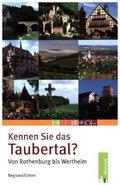 Kennen Sie das Taubertal? Von Rothenburg bis Wertheim