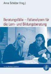 Beratungsfälle - Fallanalysen für die Lern- und Bildungsberatung