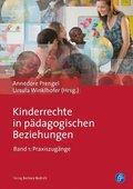 Kinderrechte in pädagogischen Beziehungen: Praxiszugänge; Bd.1