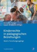 Kinderrechte in pädagogischen Beziehungen: Forschungszugänge; Bd.2