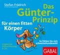 Das Günter-Prinzip für einen fitten Körper, 8 Audio-CDs