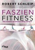 Faszien-Fitness - Vital, elastisch, dynamisch in Alltag und Sport
