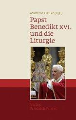 Papst Benedikt XVI. und die Liturgie