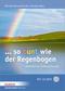 ... so bunt wie der Regenbogen, m. CD-ROM