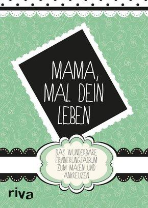 Mama, mal Dein Leben