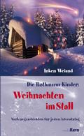Die Rothmann Kinder: Weihnachten im Stall