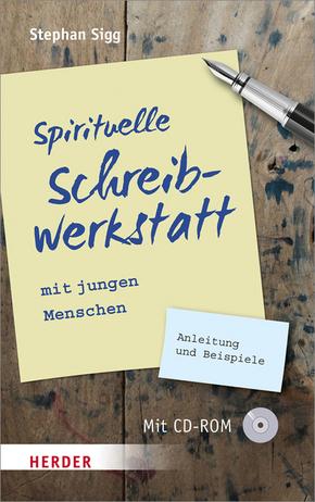 Spirituelle Schreibwerkstatt mit jungen Menschen, m. CD-ROM