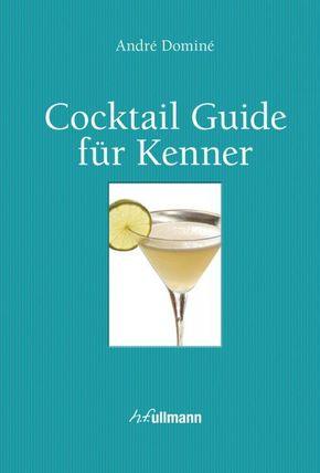 Cocktail Guide für Kenner