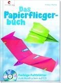Das Papierfliegerbuch, m. CD-ROM
