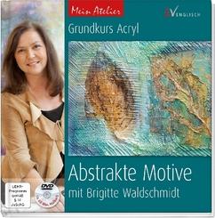 Grundkurs Acryl - Abstrakte Motive, m. DVD