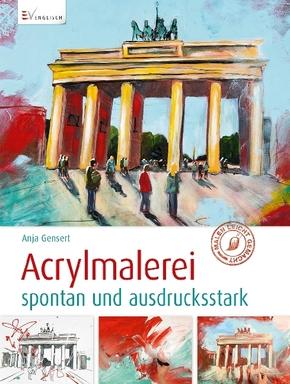 Acrylmalerei - spontan und ausdrucksstark