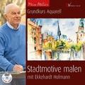 Grundkurs Aquarell - Stadtmotive malen, m. DVD