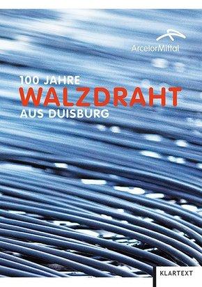 100 Jahre Walzdraht aus Duisburg, m. DVD