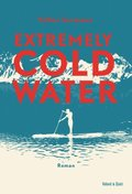 Extremely Cold Water, m. Audio-CD