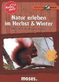 Natur erleben im Herbst und Winter