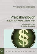 Praxishandbuch Recht für Medizinerinnen (f. Österreich)