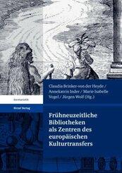Frühneuzeitliche Bibliotheken als Zentren des europäischen Kulturtransfers