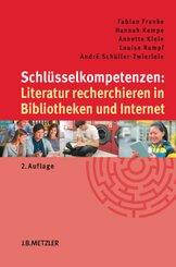 Schlüsselkompetenzen: Literatur recherchieren in Bibliotheken und Internet; .