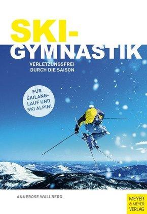Skigymnastik - Verletzungsfrei durch die Saison. Für Skilanglauf und Ski-Alpin