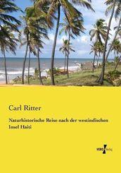 Naturhistorische Reise nach der westindischen Insel Haiti