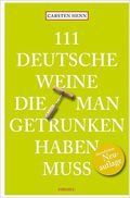 111 Deutsche Weine, die man getrunken haben muss
