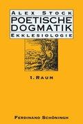 Poetische Dogmatik: Ekklesiologie - Bd.1