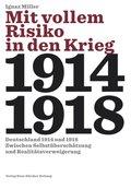 Mit vollem Risiko in den Krieg 1914-1918