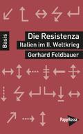 Die Resistenza: Italien im Zweiten Weltkrieg