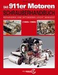 Das 911er Motoren Schrauberhandbuch (1965 bis 1989)