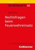 Die Roten Hefte: Rechtsfragen beim Feuerwehreinsatz; Bd.68