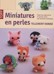 Miniatures en perles tellement KAWAII
