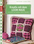 Kreativ mit dem LOOM MAXI