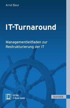IT-Turnaround - Managementleitfaden zur Restrukturierung der IT
